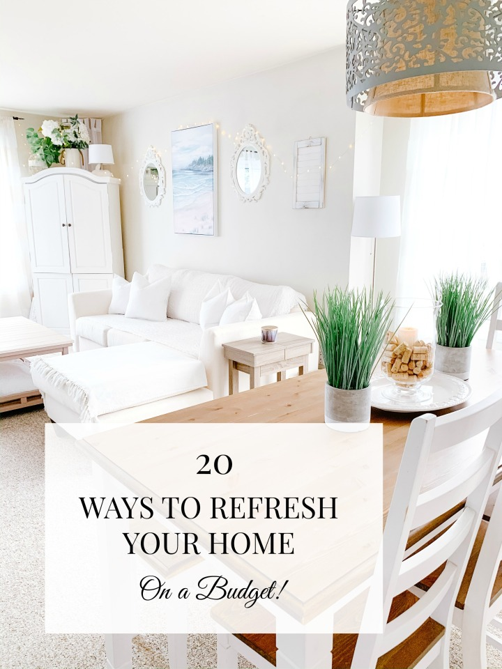 20 WAYS TO REFRESH YOUR HOME ON A BUDGET