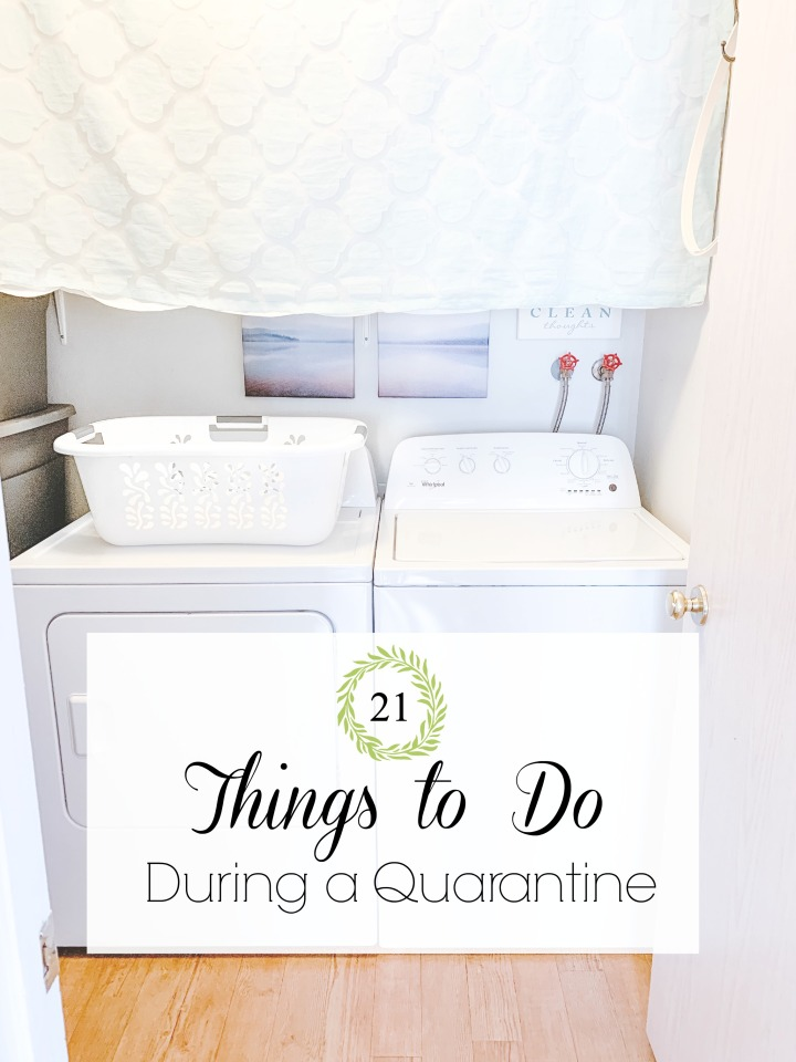 21 THINGS TO DO DURING A QUARANTINE