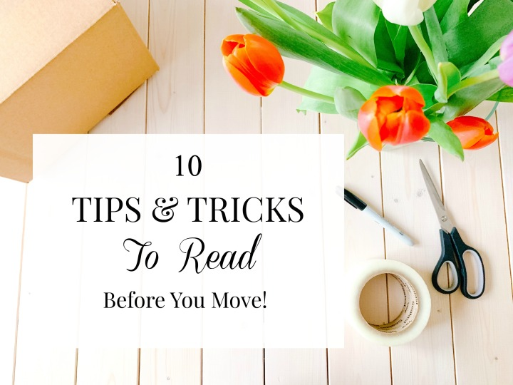 10 TIPS & TRICKS TO READ BEFORE YOU MOVE