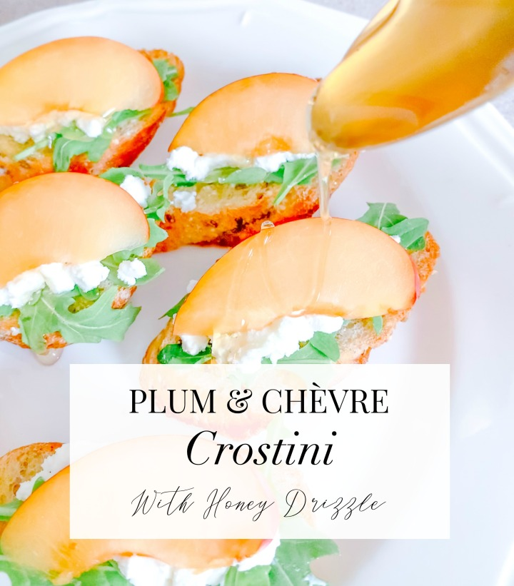 PLUM & CHÈVRE CROSTINI WITH HONEY DRIZZLE