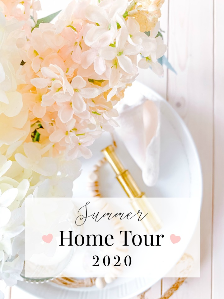 SUMMER 2020 HOME TOUR