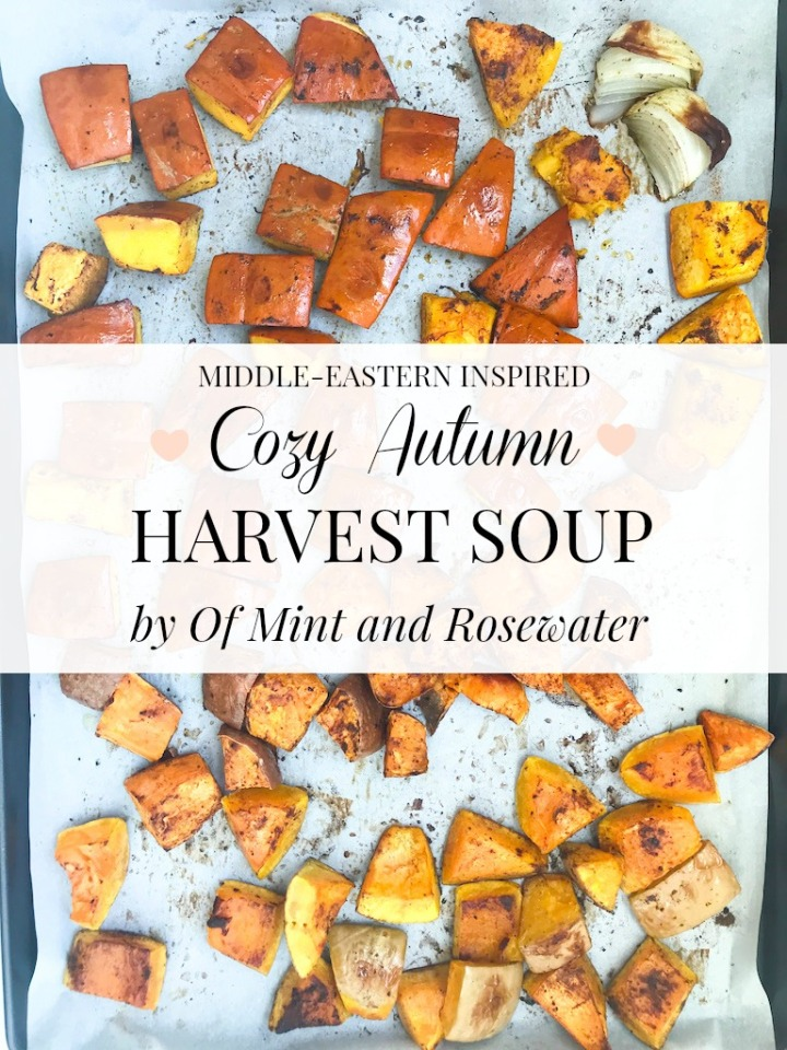 COZY AUTUMN HARVEST SOUP BY OF MINT AND ROSEWATER (MIDDLE-EASTERN INSPIRED)