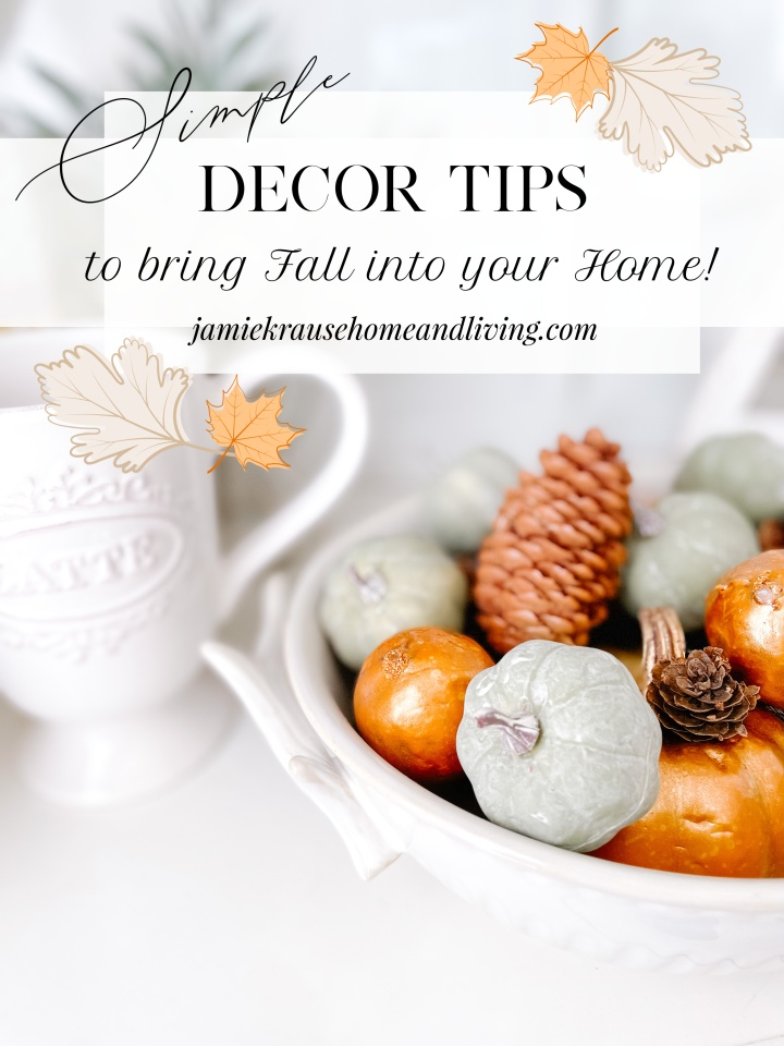 5 SIMPLE DECOR TIPS TO BRING FALL INTO YOURHOME